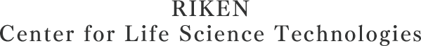 RIKEN Center for Life Science Technologies